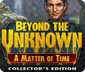 Free Beyond the Unknown: A Matter of Time Collector's Edition Game