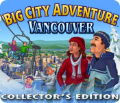 Free Big City Adventure: Vancouver Collector's Edition Game