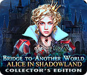 Free Bridge to Another World: Alice in Shadowland Collector's Edition Game