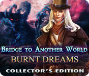 Free Bridge to Another World: Burnt Dreams Collector's Edition Game