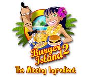 Burger Island 2: The Missing Ingredients Game