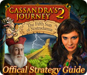 Free Cassandra's Journey 2: The Fifth Sun of Nostradamus Strategy Guide Game