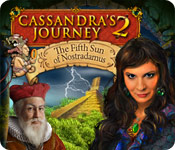 Free Cassandra's Journey 2: The Fifth Sun of Nostradamus Game