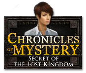 Free Chronicles of Mystery: Secret of the Lost Kingdom Games Downloads