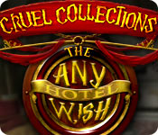 Free Cruel Collections: The Any Wish Hotel Game
