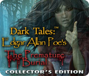 Free Dark Tales: Edgar Allan Poe's The Premature Burial Collector's Edition Game