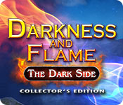 Free Darkness and Flame: The Dark Side Collector's Edition Game