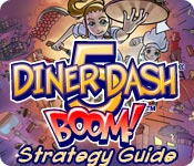 Free Diner Dash 5: Boom! Strategy Guide Game