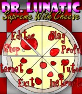 Free Dr. Lunatic: Supreme With Cheese Game