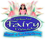 Free Enchanted Fairy Friends: Secret of the Fairy Queen Game
