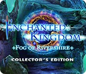 Free Enchanted Kingdom: Fog of Rivershire Collector's Edition Game