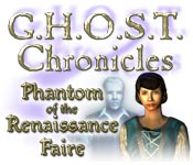 Free G.H.O.S.T Chronicles: Phantom of the Renaissance Faire Game