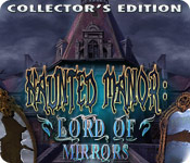 Free Haunted Manor: Lord of Mirrors Collector's Edition Game