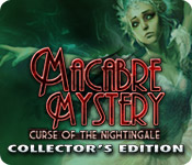 Free Macabre Mysteries: Curse of the Nightingale Collector's Edition Game