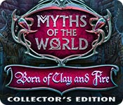Free Myths of the World: Born of Clay and Fire Collector's Edition Game