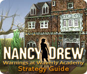 Free Nancy Drew: Warnings at Waverly Academy Strategy Guide Game