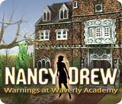 Free Nancy Drew: Warnings at Waverly Academy Games Downloads