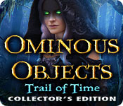 Free Ominous Objects: Trail of Time Collector's Edition Game