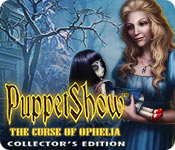 Free PuppetShow: The Curse of Ophelia Collector's Edition Game