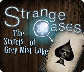Free Strange Cases: The Secrets of Grey Mist Lake Game