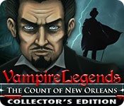 Free Vampire Legends: The Count of New Orleans Collector's Edition Game