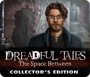 Free Dreadful Tales: The Space Between Collector's Edition Mac Game