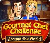 Free Gourmet Chef Challenge: Around the World Mac Game