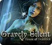 Free Gravely Silent: House of Deadlock Mac Game
