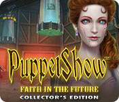 Free PuppetShow: Faith in the Future Collector's Edition Mac Game