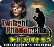 Free Twilight Phenomena: The Incredible Show Collector's Edition Mac Game