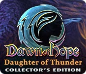 Free Dawn of Hope: Daughter of Thunder Collector's Edition Game