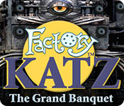 Free Factory Katz: The Grand Banquet Game