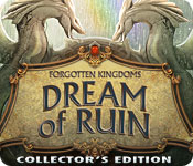 Free Forgotten Kingdoms: Dream of Ruin Collector's Edition Game