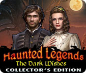 Free Haunted Legends: The Dark Wishes Collector's Edition Game