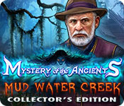 Free Mystery of the Ancients: Mud Water Creek Collector's Edition Game