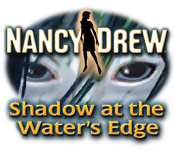 Free Nancy Drew: Shadow at the Water's Edge Game