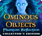 Free Ominous Objects: Phantom Reflection Collector's Edition Game