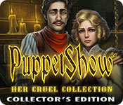 Free PuppetShow: Her Cruel Collection Collector's Edition Game