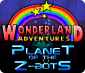 Free Wonderland Adventures: Planet of the Z-Bots Game